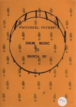 Drum Music To March By by Mitchell Peters
