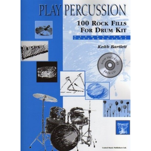 Play Percussion - 100 Rock Fills For Drum Kit