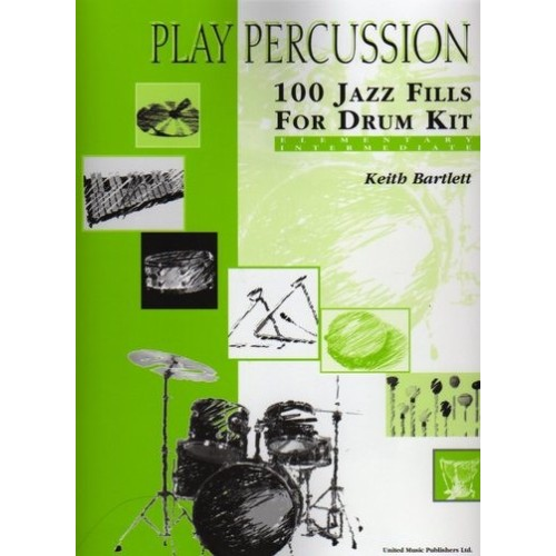 Play Percussion - 100 Jazz Fills For Drum Kit
