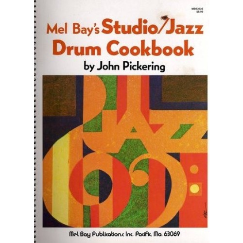 Mel Bay's Studio/jazz Drum Cookbook