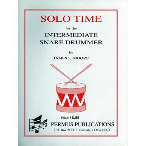 Solo Time For The Intermediate Snare Drummer by James Moore