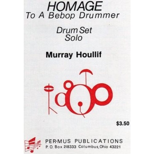 Homage To A Bebop Drummer by Murray Houllif