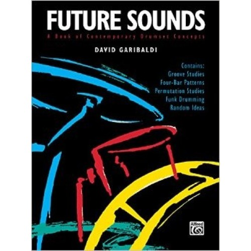 Future Sounds, A Book Of Contemporary Drumset Concepts (Book Only)