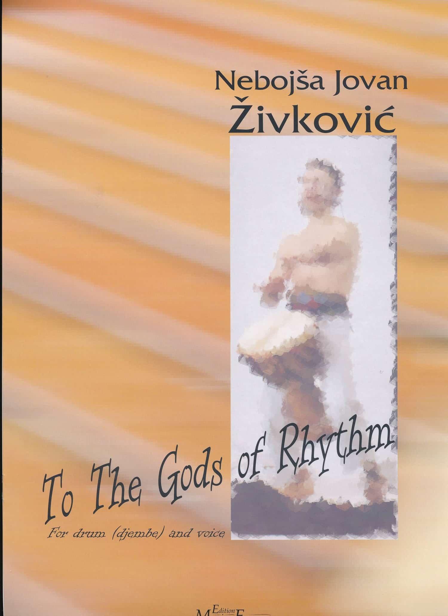 To The Gods Of Rhythm by Nebojsa Zivkovic