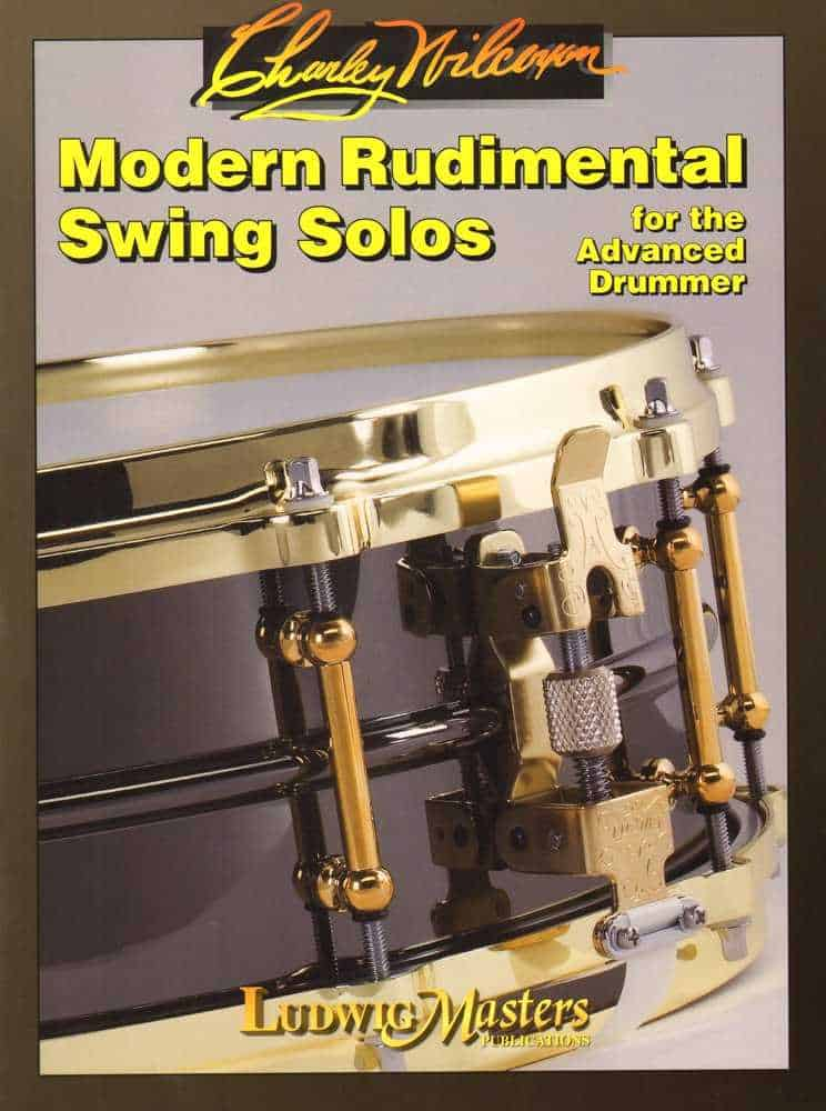 Modern Rudimental Swing Solos For The Advanced Drummer by Charley Wilcoxon