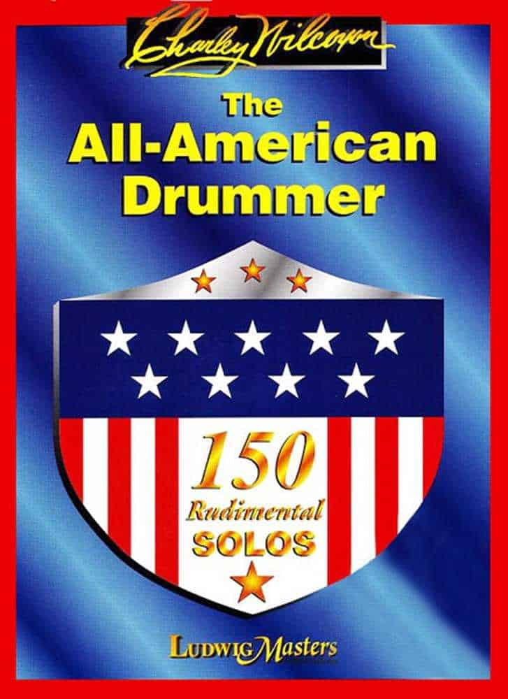 The All American Drummer - 150 Rudimental Solos by Charley Wilcoxon