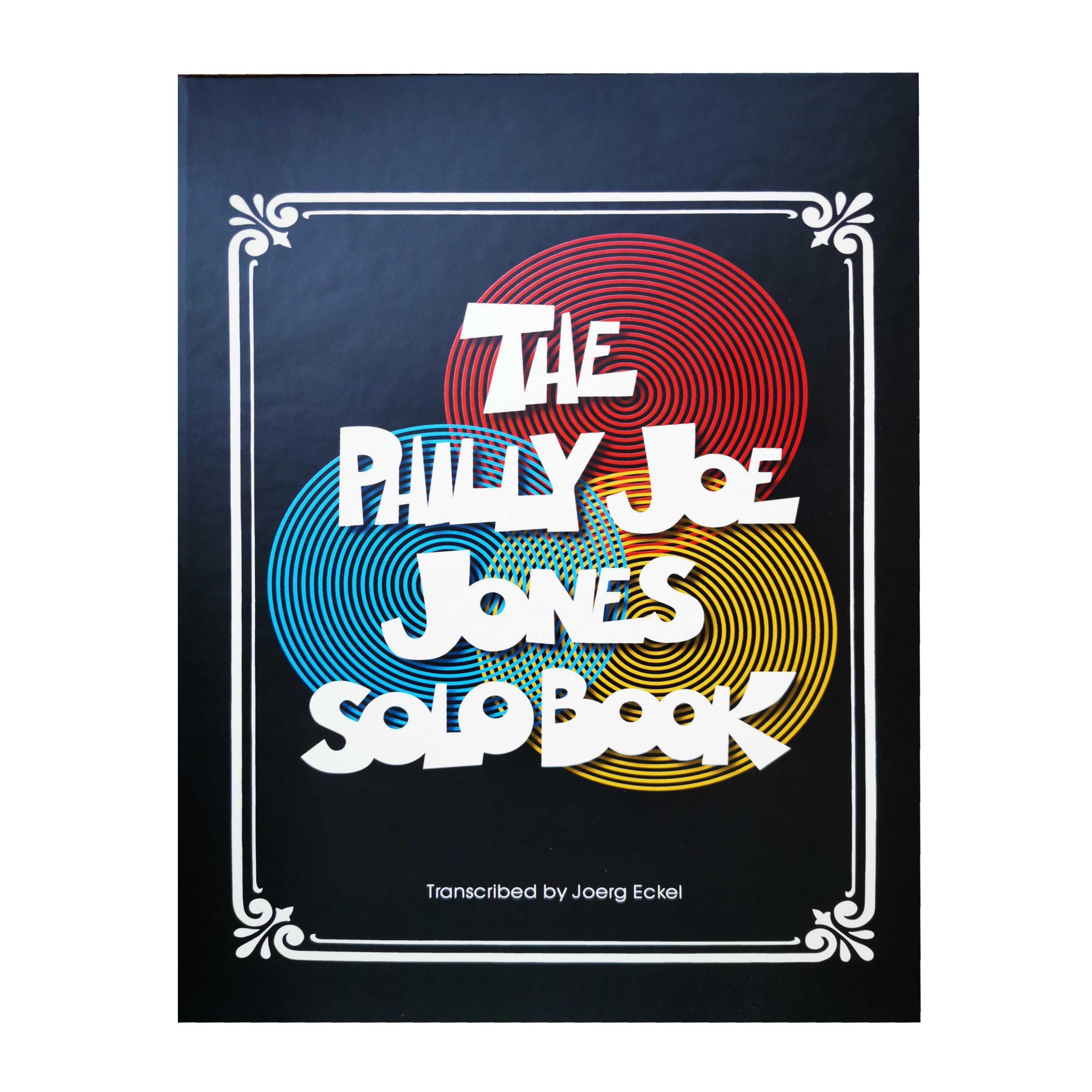 The Philly Joe Jones Solo Book by Joerg Eckel