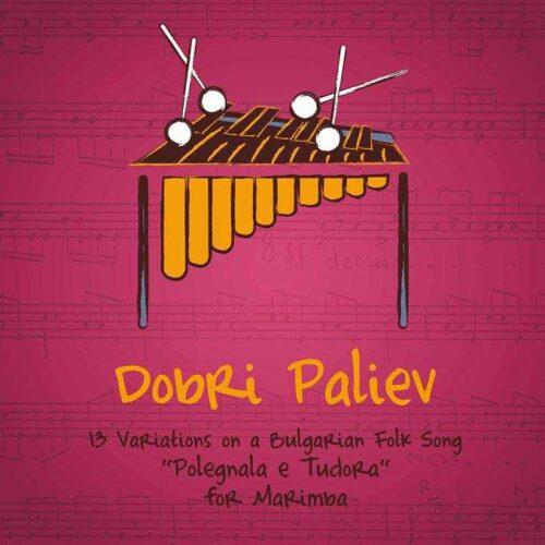 "13 Variations on a Bulgarian Folk Song ""Polegnala e Tudora"" by Dobri Paliev"