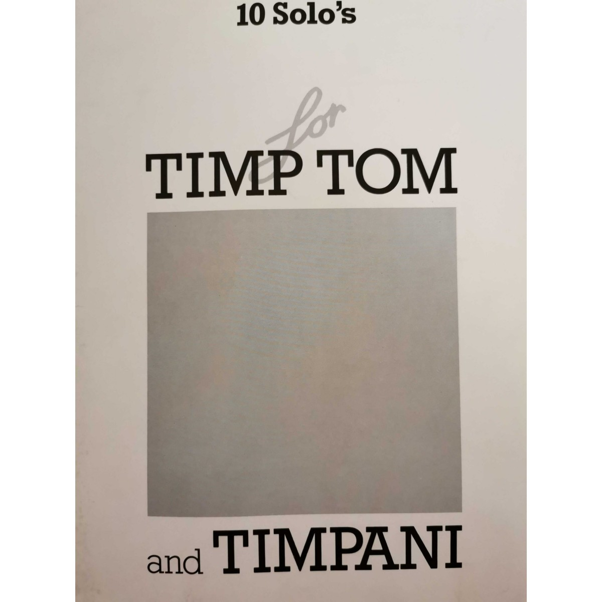 10 Solo's for Timp Tom vol. 1 by Jelmo Piovesana