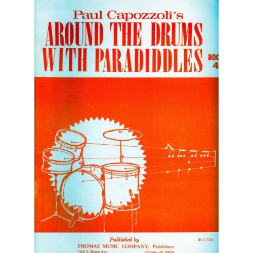 Around the Drums with Paradiddles Book 4 by Paul Capozzoli (last few copies)